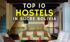 best hostels in sucre bolivia