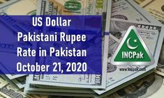 USD to PKR: Dollar rate in Pakistan [21 October 2020]