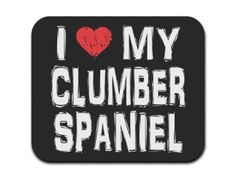 I Love My Clumber Spaniel Mouse Pad
