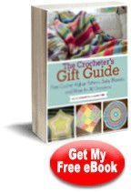 The Crocheter's Gift Guide: Free Crochet Afghan Patterns, Baby Blankets and More for All Occasions