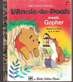 Winnie-the-Pooh Meets Gopher. I remember reading this book over and over again!