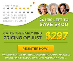 Business and Executive Coaches: Catch the early bird price of $297 (save $400) for the next 31 hours - http://summit.wbecs.com/tickets/