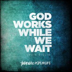 God works while we wait