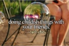 Being childish <3