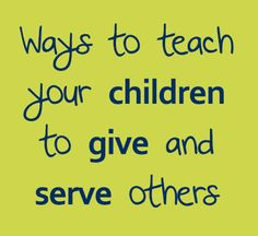 Teach your children to give to and serve others through these Bible verses