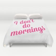 I Don't Do Mornings Funny Quote Duvet Cover