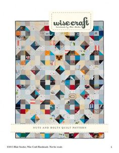 Nuts and Bolt Free Quilt Pattern by Wise Craft Handmade