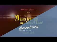 Mama lebt auf dem Mond — Autorenlesung mit Hans K. Stöckl - YouTube Youtube, Movie Posters, Movies, Author, Life On The Moon, Kids Book Series, Word Reading, Film Poster, Films