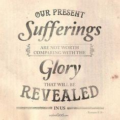 Romans 8:18…More at http://beliefpics.christianpost.com/