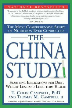The China Study: The Most Comprehensive Study of Nutrition Ever Conducted And the Startling Implications for Diet, Weight Loss, And Long-term Health by T. Colin Campbell, http://www.amazon.com/dp/1932100660/ref=cm_sw_r_pi_dp_lvM1pb0M1N3X5