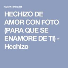 HECHIZO DE AMOR CON FOTO (PARA QUE SE ENAMORE DE TI) - Hechizo