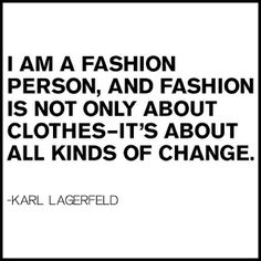 Fashion inspiration from Karl Lagerfeld #express #fashion #quotes