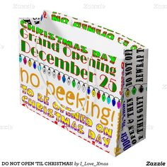 #iLoveXmas at #Zazzle #Christmas #DoNotOpen   'TIL CHRISTMAS! LARGE GIFT BAG