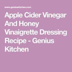 Apple Cider Vinegar And Honey Vinaigrette Dressing Recipe - Genius Kitchen