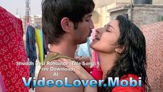 Shuddh Desi Romance (Title Song) Free Download At http://videolover.mobi/main.php?dir=/Bollywood%20Movie%20Songs%20And%20Trailers/Shuddh%20Desi%20Romance%20%282013%29=1=1