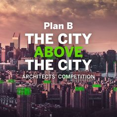 The City Above the City international wood design competition invites architects and students from all over the world to solve the challenges of urbanization in both sustainable and humane ways. B Plan, How To Plan, Wood Architecture, Tear Down, Design Competitions, Wood Design, All Over The World, Sustainability, Challenges