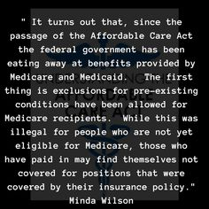 """""""It turns out that, since the passage of the Affordable Care Act the federal government has been eating away at benefits provided by Medicare and Medicaid. Health Care For All, Urgent Care, Author, Eat, Twitter, Federal, Writers"""