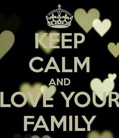 Keep calm and. - Keep calm - Keep Calm Posters, Keep Calm Quotes, Keep Calm And Love, My Love, Keep Calm Wallpaper, Affirmations, Keep Clam, Keep Calm Signs, Love Your Family