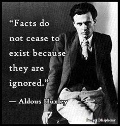 ~ Aldous Huxley
