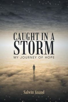Caught in a Storm: My Journey of Hope