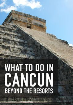What to do in Cancun Beyond the Resorts. #Tripsters #MyLifeMyTrip