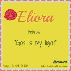 Eliora is a lovely way to get to the nickname Ellie! More ways to get to Ellie in the article!