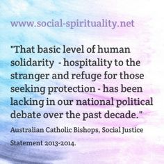 How would you describe the requirements of basic human solidarity?  How would you like to be treated if you were a stranger or in need of protection?  #CSTQuote from www.social-spirituality.net