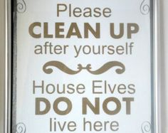 "Harry Potter ""Please clean up after yourself House elves do not live here"" - Painted Canvas"