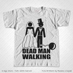 Maglietta Sposo Addio al Celibato T-Shirt Matrimonio Dead Man Walking, Personalizza adesso! ->  http://www.gigiostore.it/prodotto/maglietta-addio-celibato-dead-man-walking/