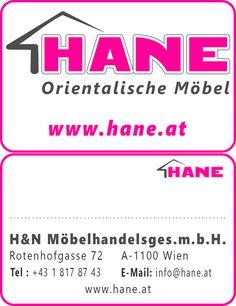 Hane Möbel  Tel.: 0043-1-817 87 43 info@hane.at   www.hane.at  Öffnungszeiten: Mo.-Fr.: 09:00-19:00 - Sa.: 09:00-17:00  Adresse: Rotenhofgasse 72, A-1100 Wien