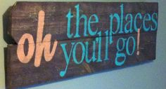 """Dr. Seuss """" oh the places you'll go"""" reclaimed wood sign.. great for nursery, classroom or childrens room"""