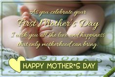 Wish love and happiness to a new mom on her first Mother's Day. Free online Celebrate Motherhood ecards on Mother's Day Mothers Day Ecards, Happy Mothers Day Mom, Mother Day Wishes, Mothers Day Quotes, Mom And Sister, Baby Feet, Happy Anniversary, Grandchildren, New Moms