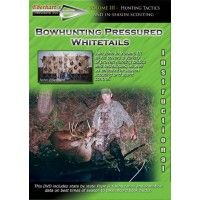 Bowhunting Pressured Whitetails DVD - Vol. III  By John and Chris Eberhart