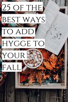 25 Of The Best Ways To Add Hygge To Your Fall Season — Sarah K Voiles Autumn is definitely my favorite season! I get so excited because I get to combine two of my absolute favorite things - crisp, cozy Fall and Hygge! Konmari, Hygge Life, Hot Apple Cider, Autumn Inspiration, Fall Season, Cozy House, Crisp, Seasons, Favorite Things