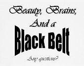 Martial Arts- Beauty Brains and A Black Belt- Karate Shirt