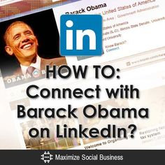 Connecting with Barack Obama on LinkedIn is easier than you think! This is the original post on how to connect with Barack Obama on LinkedIn. Social Media Trends, Social Networks, Social Media Marketing, Linkedin Business, Social Business, Barack Obama, Twitter, Youtube, Connection