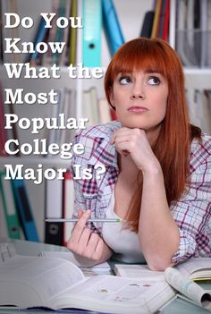 Do you Know What the Most Popular College Major Is?