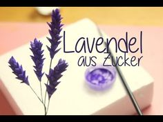 Tutorial Lavendel aus Zucker I Gumpaste Lavender I Tortendekoration