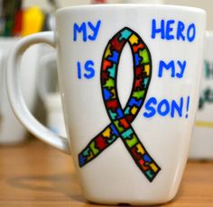 Check out this item in my Etsy shop https://www.etsy.com/listing/266055123/autism-awareness-mug-for-mom-dad-my-hero