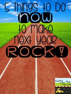 Teaching In The Fast Lane: 5 Things to Do at the End of the Year to Make Next Year Rock!