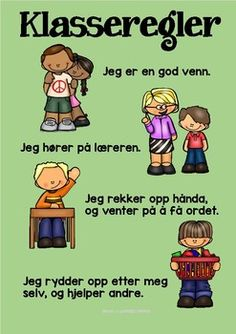 Klasseregler by LaerMedLyngmo Science Fair, Teaching Science, Teaching Kids, Classroom Organization, Classroom Management, Norwegian Words, Social Behavior, Classroom Walls, School Subjects