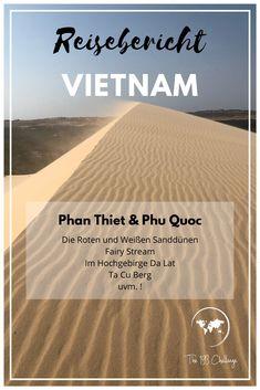 Folge uns nach Vietnam! Genauer gesagt in die Region Phan Thiet. Rund um Mui Ne gibt es, einiges zu entdecken, aber auch auf Vietnams größter Insel Phu Quoc kann man einiges erleben.