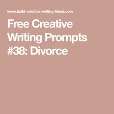 Free Creative Writing Prompts #38: Divorce