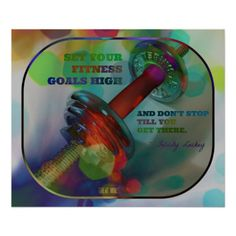 """Set your fitness goals high and don't stop till you get there."" ~ Felicity Luckey > Colorful #Gym #Poster with Weights 001"