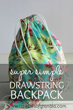 This drawstring backpack is so simple and easy to make. It can be made in an hour and doesn't even require a pattern!
