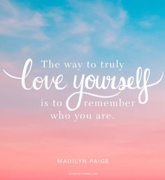 The Way to Love Yourself