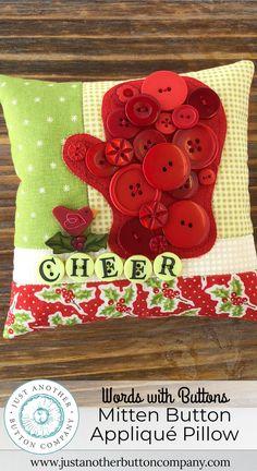 Button Lover's Club: Mitten Button Appliqué Pillow Pincushion Patterns, Applique Patterns, Quilt Patterns, Button Art, Button Crafts, Sewing Projects, Craft Projects, Applique Pillows, Arts And Crafts