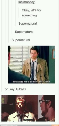 This fandom never fails to make me laugh --- It's funny that Castiel is the spokesperson for all things Supernatural Supernatural Fandom, Supernatural Quotes, Supernatural Bloopers, Supernatural Tattoo, Supernatural Wallpaper, Sherlock Quotes, Supernatural Fanfiction, Supernatural Drawings, Spn Memes