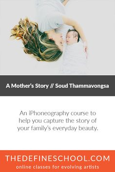 A Mother's Story: iPhoneography | Soudalay Thammavongsa | http://www.thedefineschool.com/learn/a-mothers-story-iphoneography/
