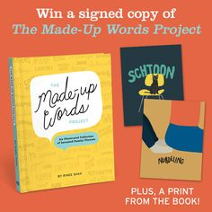 "Win a signed copy of ""The Made-Up Words Project"" by Rinee Shah, plus an illustrated print from the book! Visit the blog for more details on how to enter. Giveaway closes Wednesday, Sept. 16 at 11:59 p.m. Good luck!"